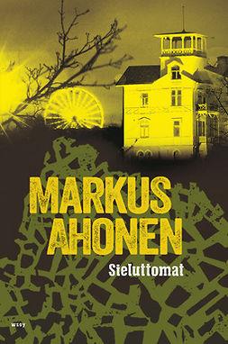 Ahonen, Markus - Sieluttomat, ebook
