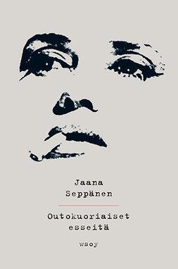 Seppänen, Jaana - Outokuoriaiset, e-kirja