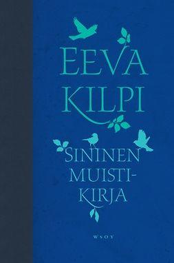 Kilpi, Eeva - Sininen muistikirja, e-bok