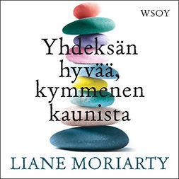 Moriarty, Liane - Yhdeksän hyvää, kymmenen kaunista, äänikirja