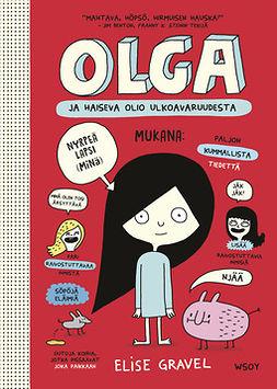 Gravel, Elise - Olga ja haiseva olio ulkoavaruudesta, e-kirja