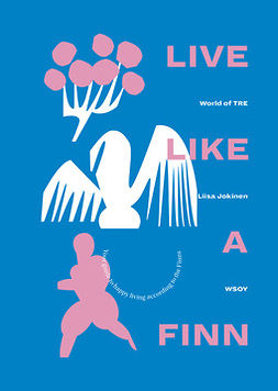 TRE, World of TRE World of - Live like a Finn: Your guide to happy living according to the Finns, ebook