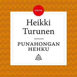 Turunen, Heikki - Punahongan hehku, äänikirja