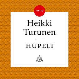 Turunen, Heikki - Hupeli, äänikirja
