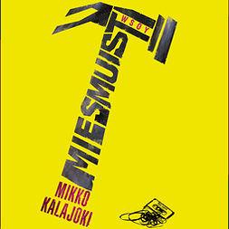 Kalajoki, Mikko - Miesmuisti, audiobook