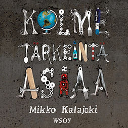Kalajoki, Mikko - Kolme tärkeintä asiaa, äänikirja
