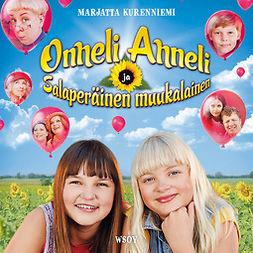 Kurenniemi, Marjatta - Onneli, Anneli ja salaperäinen muukalainen, äänikirja