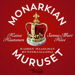 Hovi, Sanna-Mari - Monarkian muruset: Kaiken maailman kuninkaallisia, audiobook