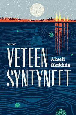 Heikkilä, Akseli - Veteen syntyneet, e-kirja