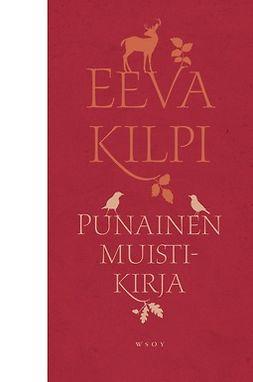 Kilpi, Eeva - Punainen muistikirja, ebook