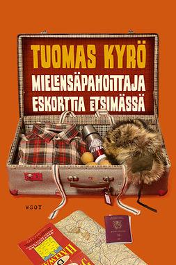 Kyrö, Tuomas - Mielensäpahoittaja Eskorttia etsimässä, e-kirja