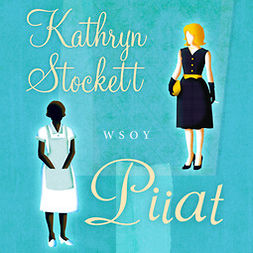 Stockett, Kathryn - Piiat, äänikirja