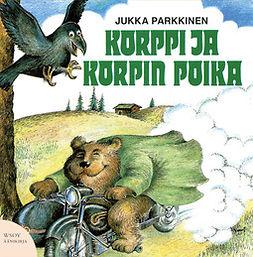 Parkkinen, Jukka - Korppi ja korpin poika, äänikirja