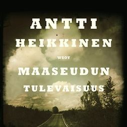 Heikkinen, Antti - Maaseudun tulevaisuus, äänikirja