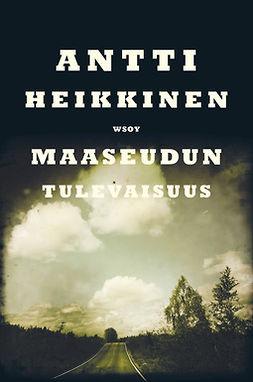 Heikkinen, Antti - Maaseudun tulevaisuus, e-kirja