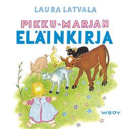 Latvala, Laura - Pikku-Marjan eläinkirja, audiobook