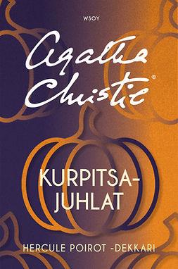 Christie, Agatha - Kurpitsajuhla: Hercule Poirot -dekkari, e-bok