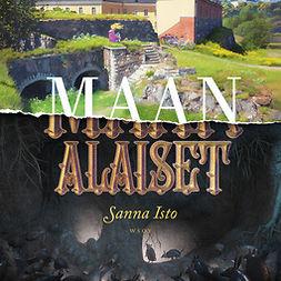 Isto, Sanna - Maan alaiset, äänikirja