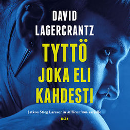 Lagercrantz, David - Tyttö joka eli kahdesti, audiobook