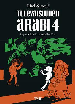Sattouf, Riad - Tulevaisuuden arabi 4: (Lapsuus Lähi-idässä 1987–1992), e-kirja