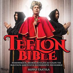 Taatila, Hippo - Teflon Bible: Pyhimyksen, Heikki Kuulan ja Volin tie Maltsun getoista suomiräpin messiaiksi, audiobook