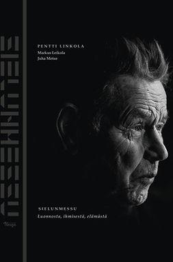 Leikola, Markus - Sielunmessu: Luonnosta, ihmisestä, elämästä, e-kirja
