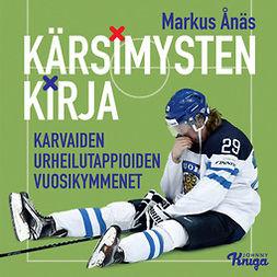Ånäs, Markus - Kärsimysten kirja: Karvaiden urheilutappioiden vuosikymmenet, äänikirja