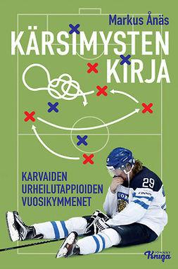 Ånäs, Markus - Kärsimysten kirja: Karvaiden urheilutappioiden vuosikymmenet, e-kirja