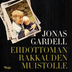 Gardell, Jonas - Ehdottoman rakkauden muistolle, äänikirja