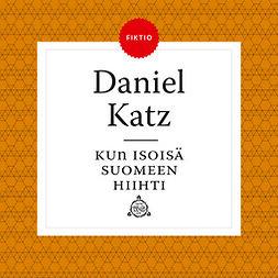 Katz, Daniel - Kun isoisä Suomeen hiihti, äänikirja
