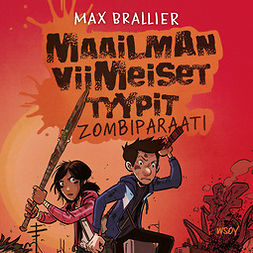 Brallier, Max - Maailman viimeiset tyypit - Zombiparaati, audiobook