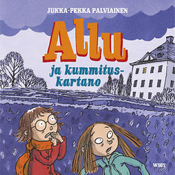 Palviainen, Jukka-Pekka - Allu ja kummituskartano, äänikirja