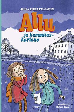 Palviainen, Jukka-Pekka - Allu ja kummituskartano, ebook