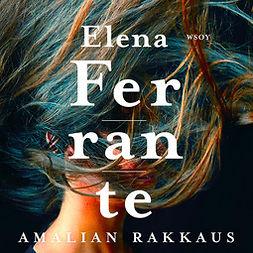 Ferrante, Elena - Amalian rakkaus, audiobook
