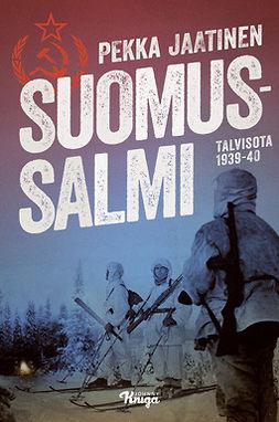 Jaatinen, Pekka - Suomussalmi: Talvisota 1939-40, e-kirja