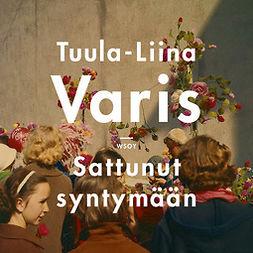 Varis, Tuula-Liina - Sattunut syntymään, äänikirja