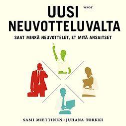 Miettinen, Sami - Uusi neuvotteluvalta: Saat minkä neuvottelet, et mitä ansaitset, audiobook