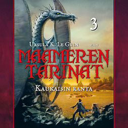Guin, Ursula K. Le - Kaukaisin ranta: Maameren tarinat 3, äänikirja