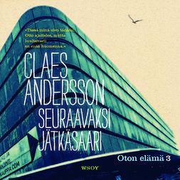Andersson, Claes - Seuraavaksi Jätkäsaari, äänikirja