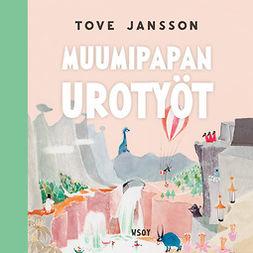 Jansson, Tove - Muumipapan urotyöt (uudistettu laitos), äänikirja