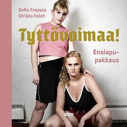 Frøysaa, Sofie - Tyttövoimaa! Ensiapupakkaus, äänikirja
