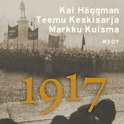 Häggman, Kai - 1917: Suomen ihmisten vuosi, audiobook