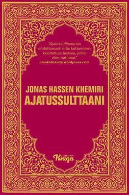 Khemiri, Jonas Hassen - Ajatussulttaani, e-kirja