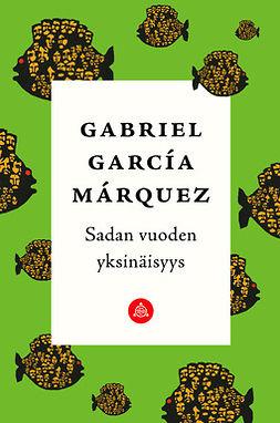Márquez, Gabriel García - Sadan vuoden yksinäisyys, e-kirja