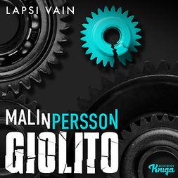 Giolito, Malin Persson - Lapsi vain, äänikirja
