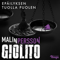 Giolito, Malin Persson - Epäilyksen tuolla puolen, äänikirja