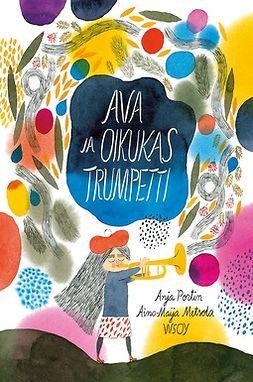 Portin, Anja - Ava ja oikukas trumpetti, e-bok