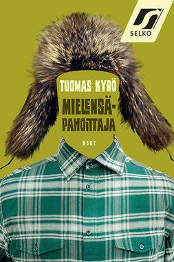 Kyrö, Tuomas - Mielensäpahoittaja (selkokirja), ebook