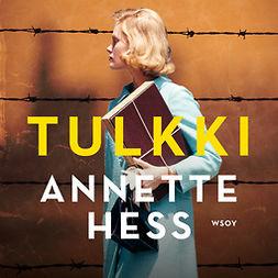 Hess, Annette - Tulkki – Romaani Auschwitzin oikeudenkäynneistä, audiobook