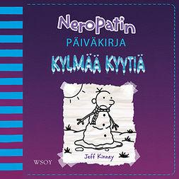 Kinney, Jeff - Neropatin päiväkirja: Kylmää kyytiä: Neropatin päiväkirja 13, äänikirja